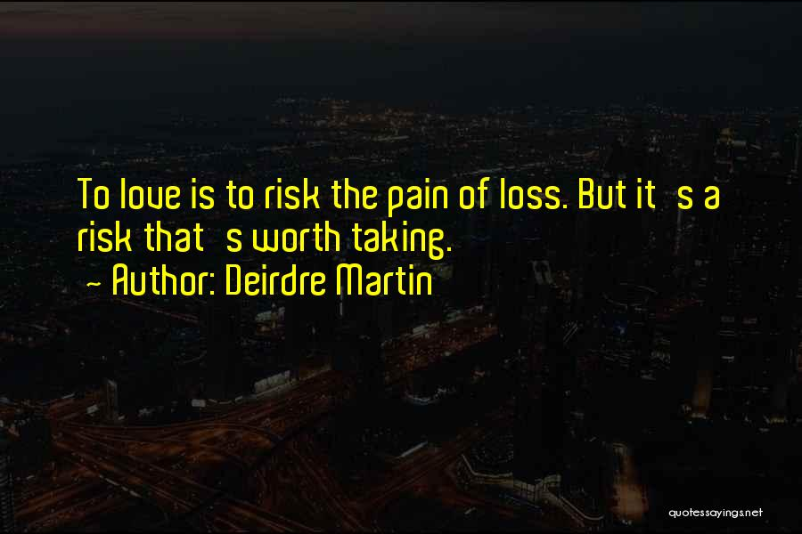 Risk Taking In Love Quotes By Deirdre Martin
