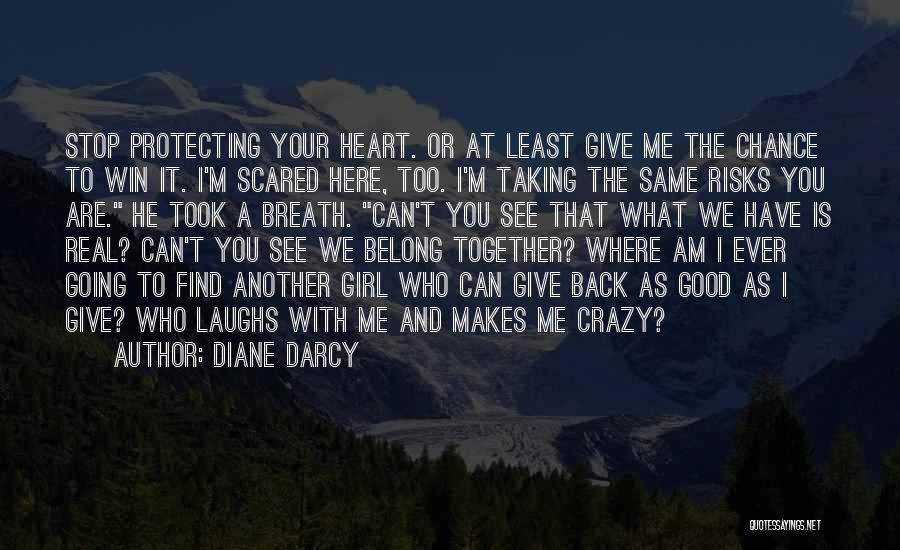Risk Taking In Love Quotes By Diane Darcy