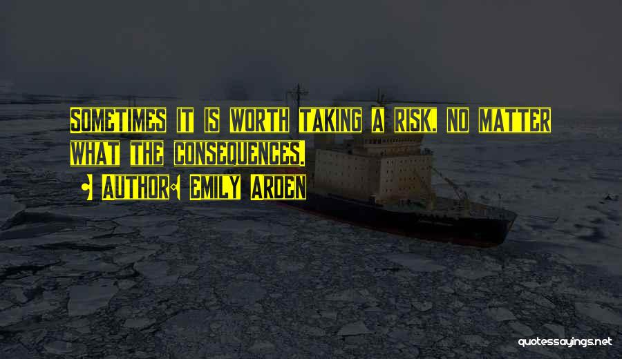 Risk Taking In Love Quotes By Emily Arden