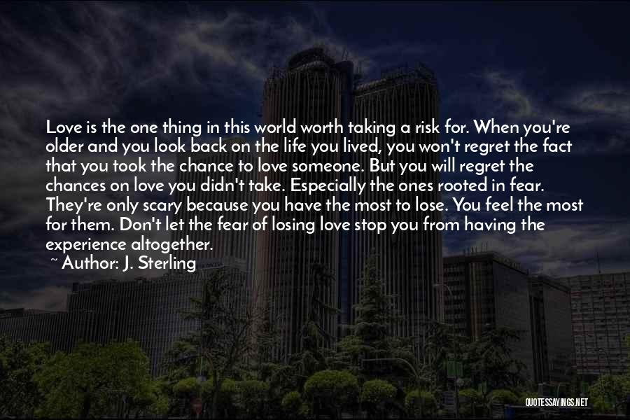Risk Taking In Love Quotes By J. Sterling