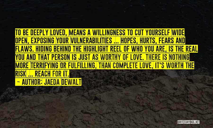 Risk Taking In Love Quotes By Jaeda DeWalt