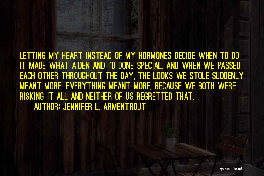 Risk Taking In Love Quotes By Jennifer L. Armentrout
