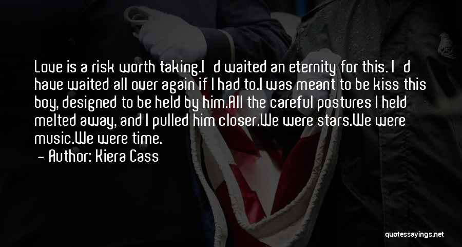 Risk Taking In Love Quotes By Kiera Cass