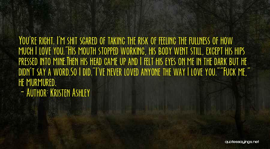 Risk Taking In Love Quotes By Kristen Ashley