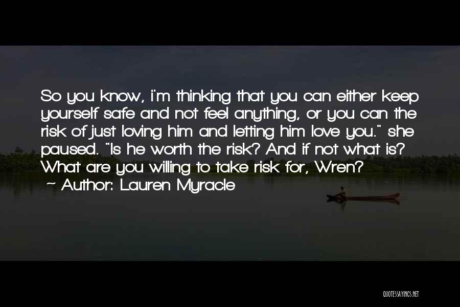 Risk Taking In Love Quotes By Lauren Myracle