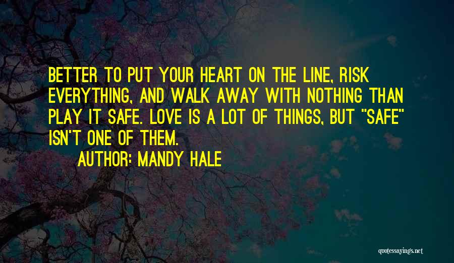 Risk Taking In Love Quotes By Mandy Hale