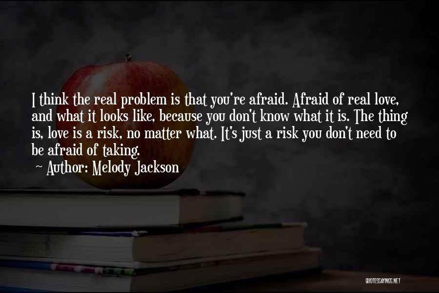 Risk Taking In Love Quotes By Melody Jackson