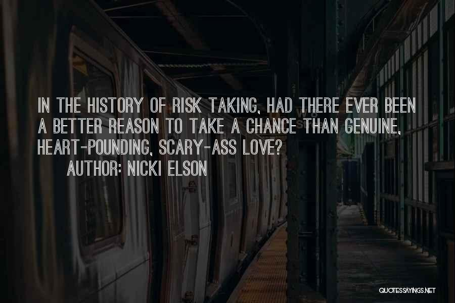 Risk Taking In Love Quotes By Nicki Elson