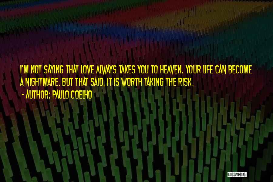 Risk Taking In Love Quotes By Paulo Coelho