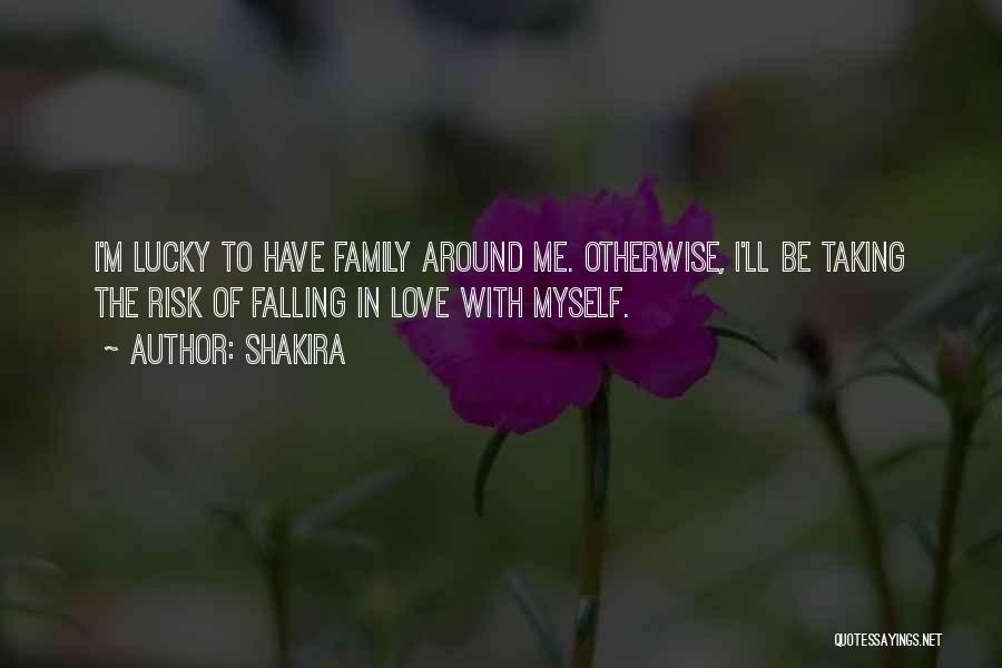 Risk Taking In Love Quotes By Shakira