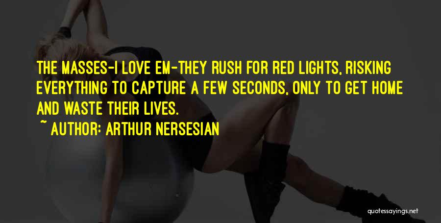 Risking For Love Quotes By Arthur Nersesian