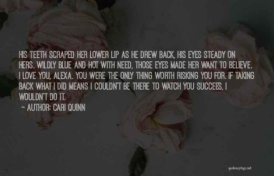 Risking For Love Quotes By Cari Quinn