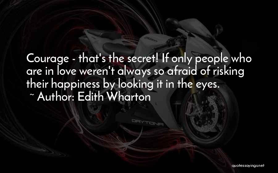 Risking For Love Quotes By Edith Wharton