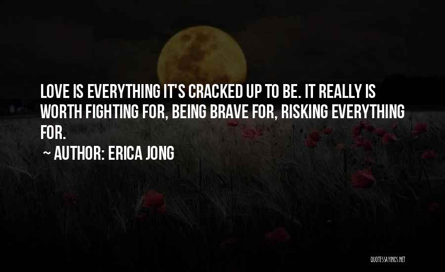 Risking For Love Quotes By Erica Jong