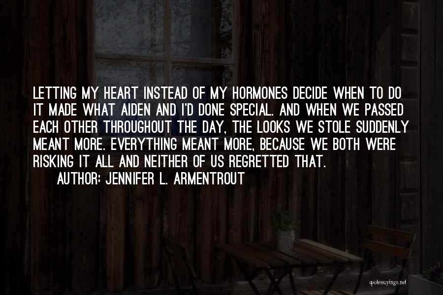 Risking For Love Quotes By Jennifer L. Armentrout