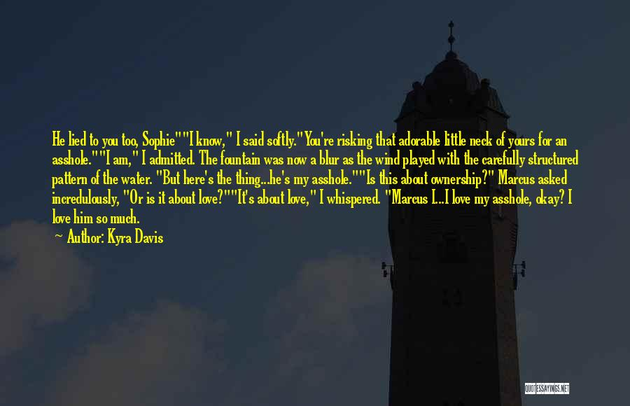 Risking For Love Quotes By Kyra Davis
