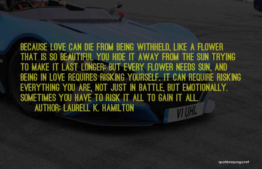Risking For Love Quotes By Laurell K. Hamilton