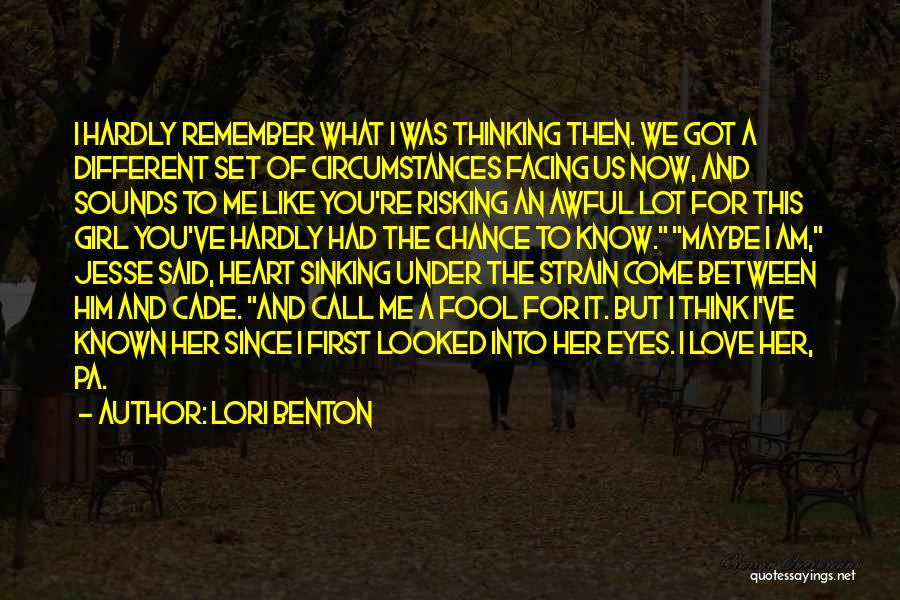 Risking For Love Quotes By Lori Benton