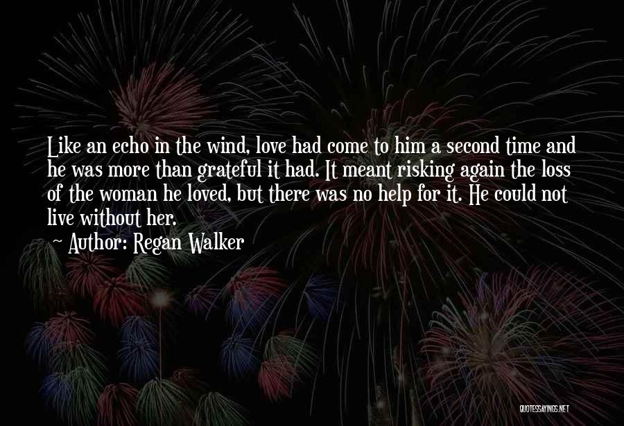 Risking For Love Quotes By Regan Walker