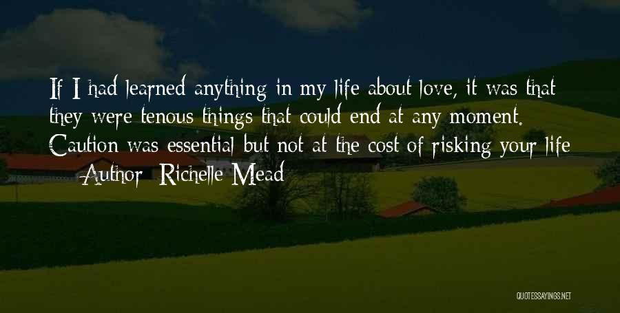 Risking For Love Quotes By Richelle Mead
