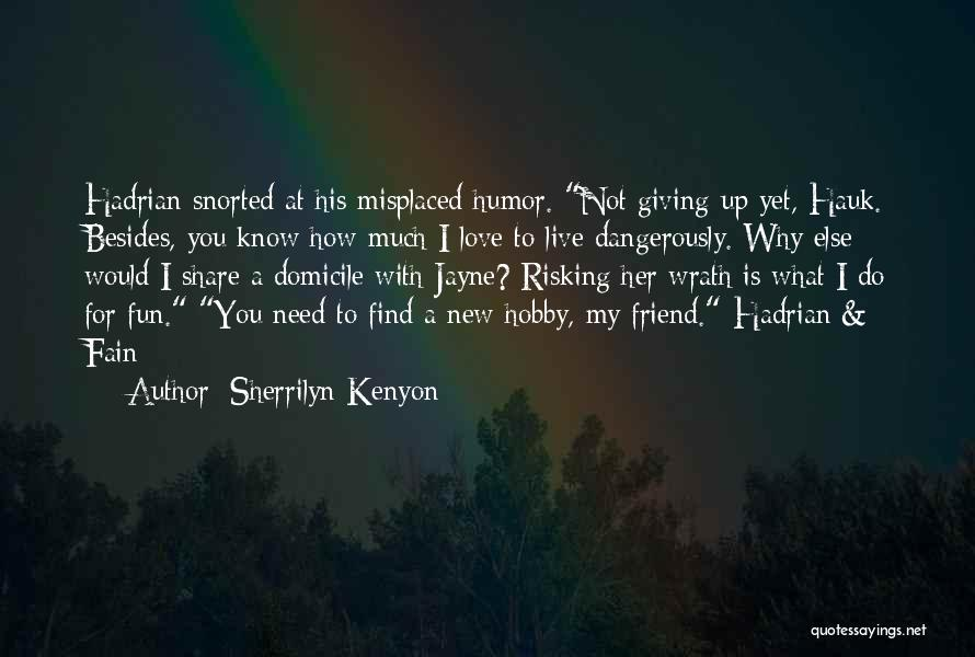 Risking For Love Quotes By Sherrilyn Kenyon