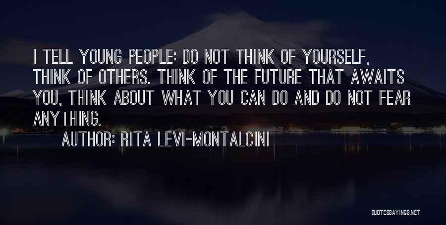 Rita Levi-Montalcini Quotes 1777645