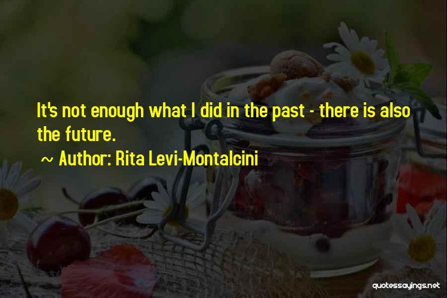 Rita Levi-Montalcini Quotes 1821794