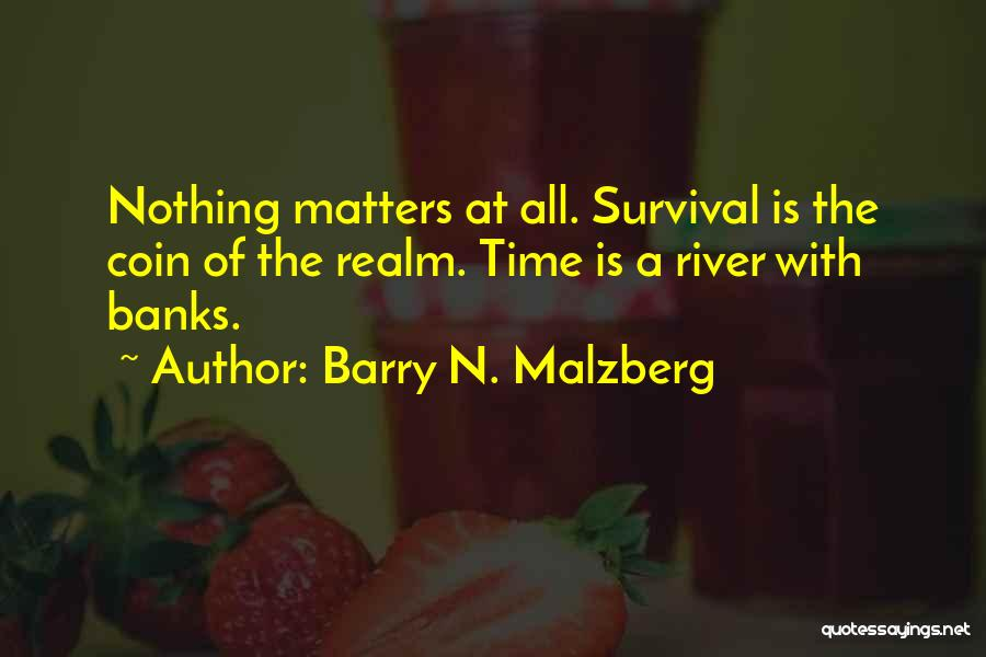 River Banks Quotes By Barry N. Malzberg