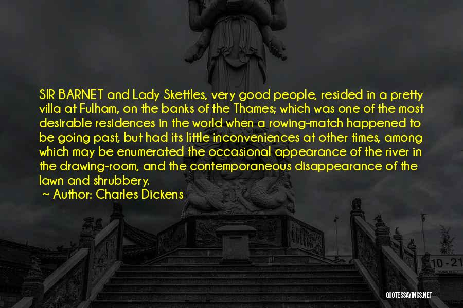 River Banks Quotes By Charles Dickens
