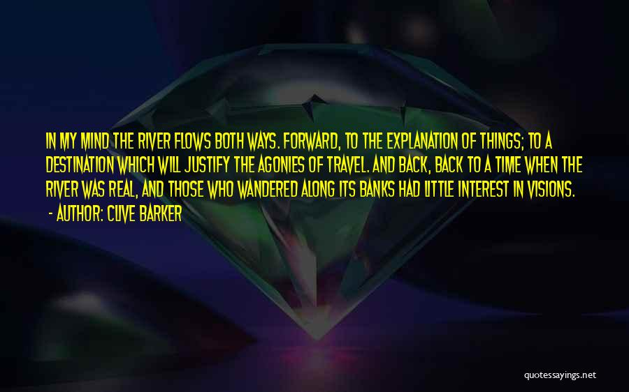 River Banks Quotes By Clive Barker