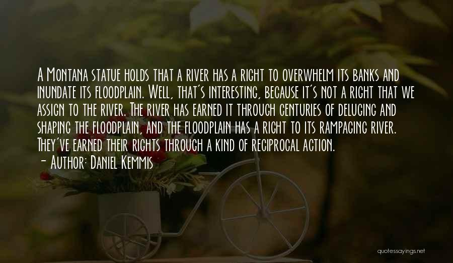 River Banks Quotes By Daniel Kemmis