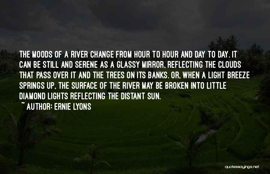 River Banks Quotes By Ernie Lyons