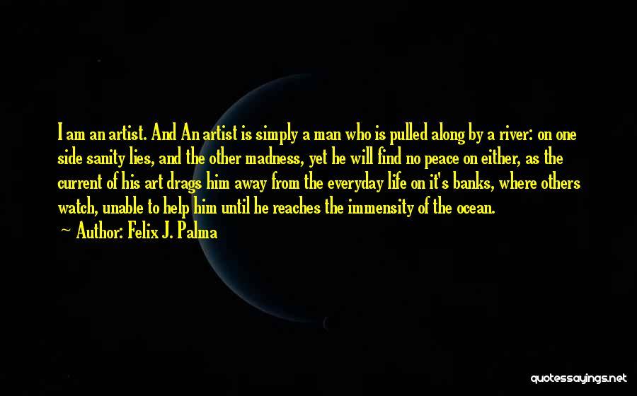River Banks Quotes By Felix J. Palma