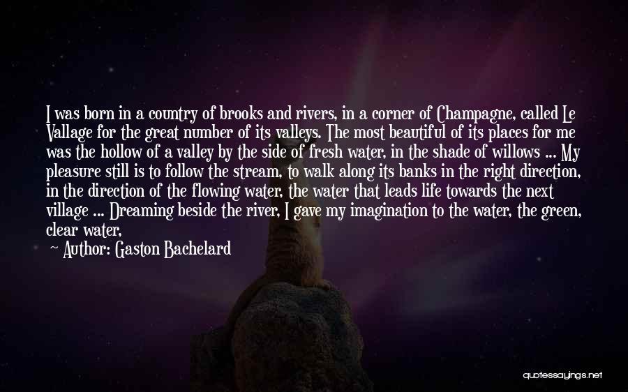 River Banks Quotes By Gaston Bachelard