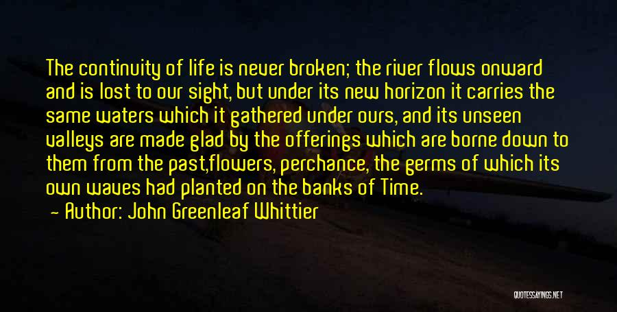 River Banks Quotes By John Greenleaf Whittier