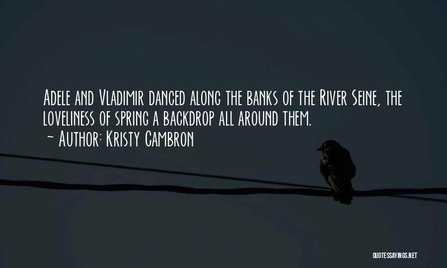 River Banks Quotes By Kristy Cambron