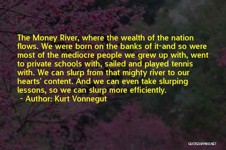 River Banks Quotes By Kurt Vonnegut
