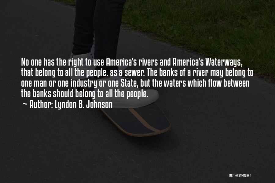 River Banks Quotes By Lyndon B. Johnson