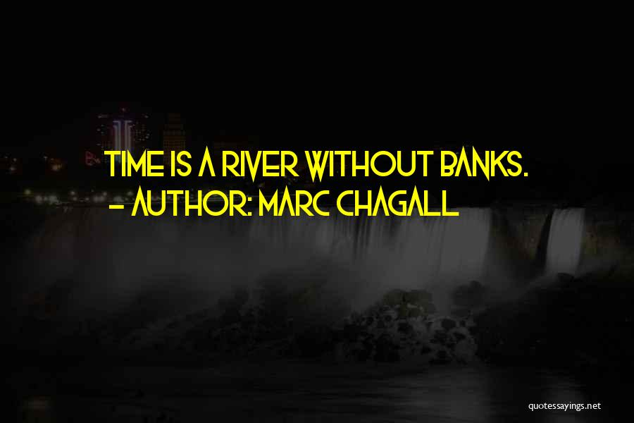 River Banks Quotes By Marc Chagall