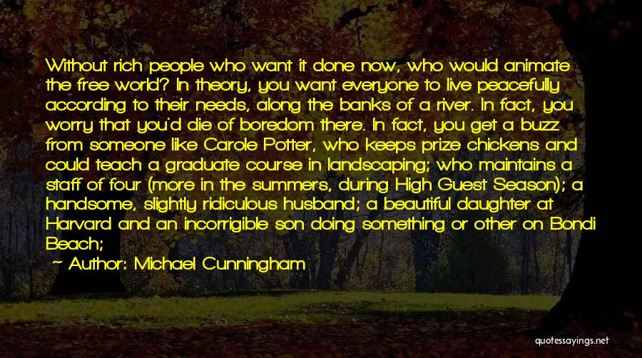 River Banks Quotes By Michael Cunningham