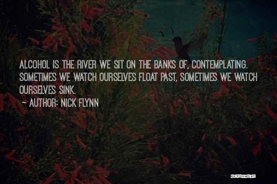 River Banks Quotes By Nick Flynn