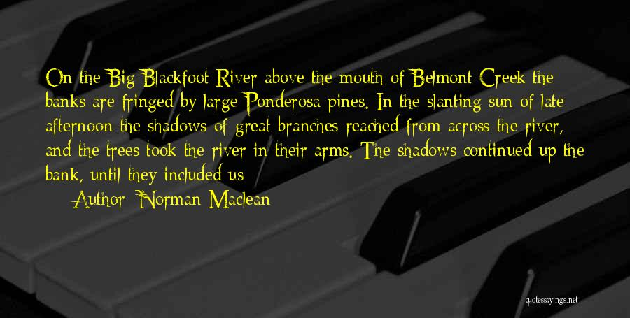 River Banks Quotes By Norman Maclean