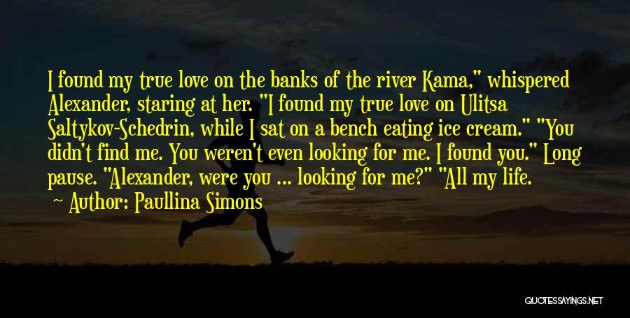 River Banks Quotes By Paullina Simons