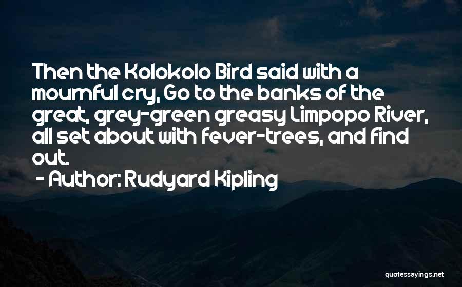 River Banks Quotes By Rudyard Kipling
