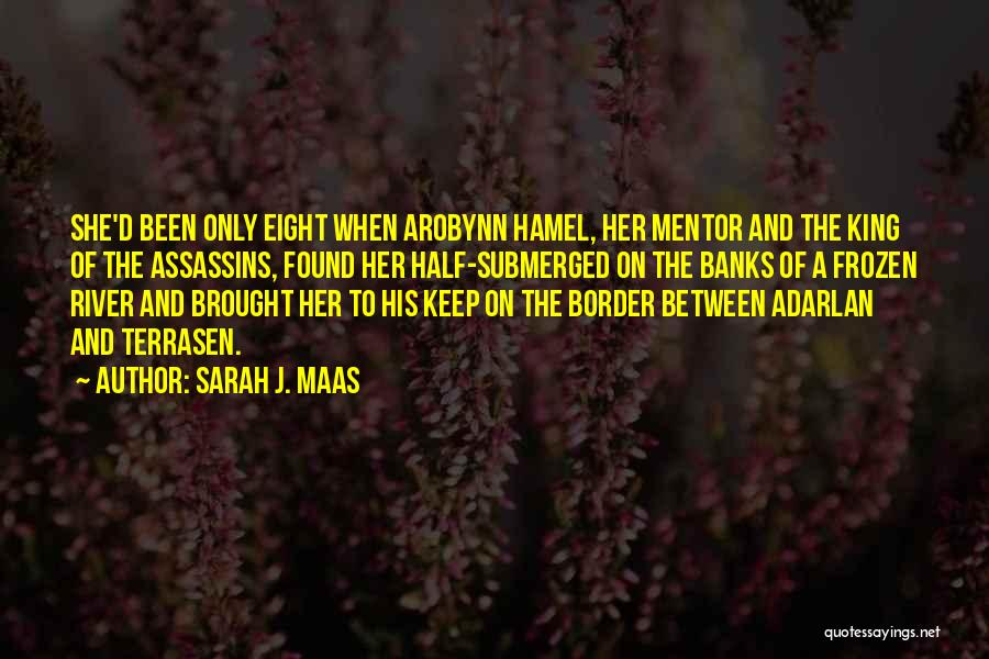 River Banks Quotes By Sarah J. Maas