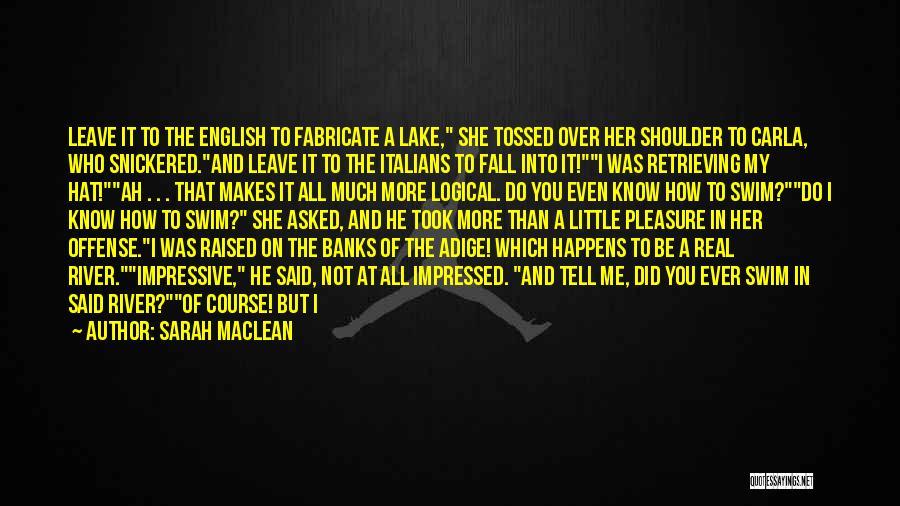 River Banks Quotes By Sarah MacLean