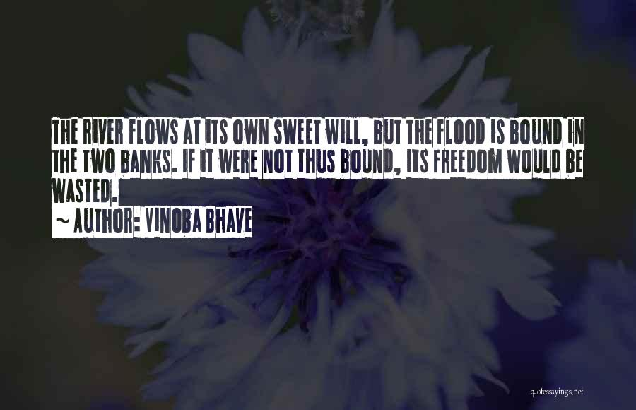 River Banks Quotes By Vinoba Bhave