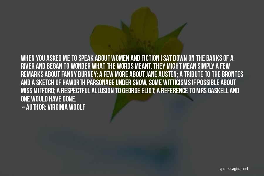 River Banks Quotes By Virginia Woolf