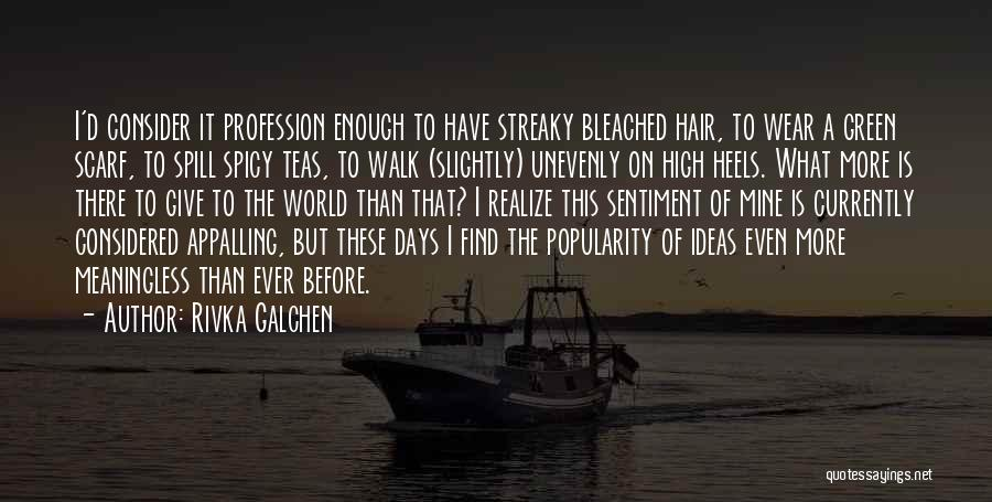 Rivka Galchen Quotes 1329884