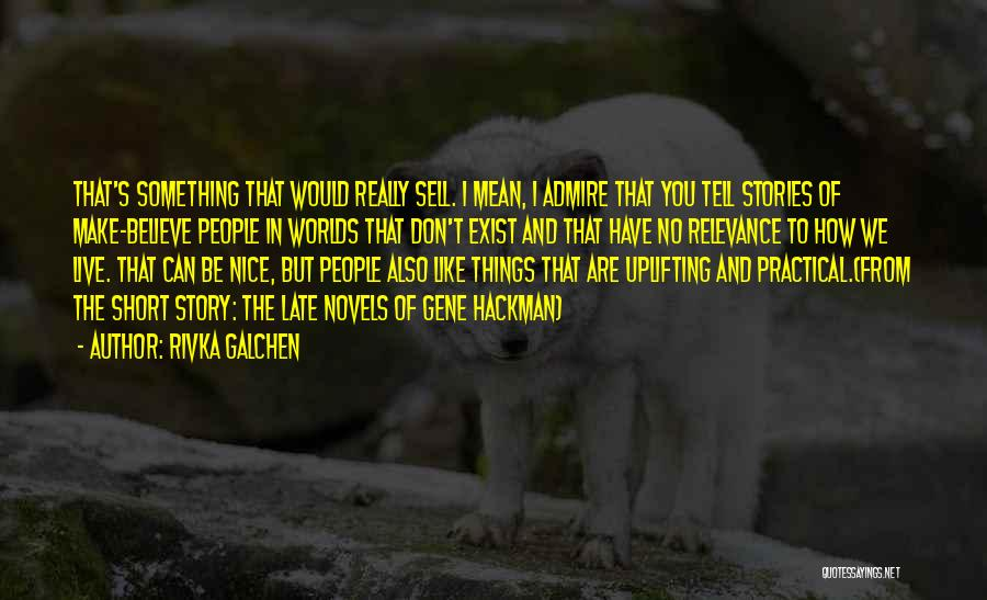 Rivka Galchen Quotes 1514783